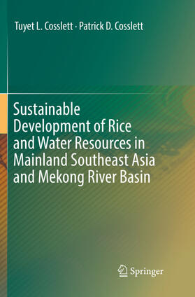 Cosslett / Cosslett | Sustainable Development of Rice and Water Resources in Mainland Southeast Asia and Mekong River Basin | Buch | sack.de