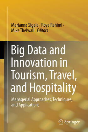 Sigala / Rahimi / Thelwall | Big Data and Innovation in Tourism, Travel, and Hospitality | Buch | sack.de