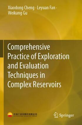 Cheng / Fan / Gu   Comprehensive Practice of Exploration and Evaluation Techniques in Complex Reservoirs   Buch   sack.de