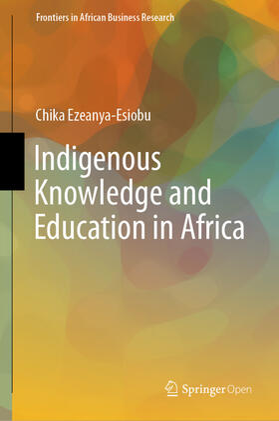 Ezeanya-Esiobu | Indigenous Knowledge and Education in Africa | Buch | sack.de