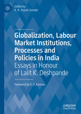 Shyam Sundar | Globalization, Labour Market Institutions, Processes and Policies in India | Buch | sack.de