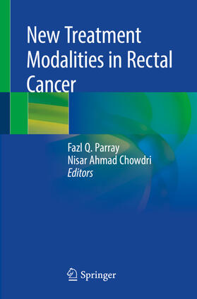 Parray / Chowdri | New Treatment Modalities in Rectal Cancer | Buch | sack.de