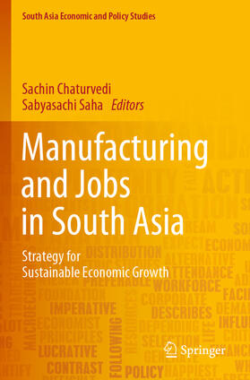 Chaturvedi / Saha   Manufacturing and Jobs in South Asia   Buch   sack.de