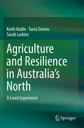 Noble / Dennis / Larkins | Agriculture and Resilience in Australia's North | Buch | sack.de