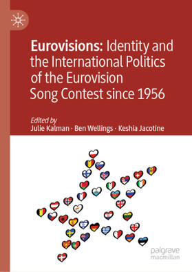 Kalman / Wellings / Jacotine | Eurovisions: Identity and the International Politics of the Eurovision Song Contest since 1956 | Buch | sack.de