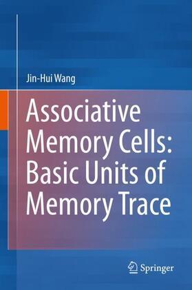 Wang | Associative Memory Cells: Basic Units of Memory Trace | Buch | sack.de