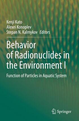 Kato / Konoplev / Kalmykov   Behavior of Radionuclides in the Environment I   Buch   sack.de