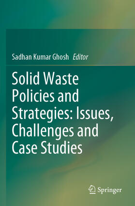 Ghosh | Solid Waste Policies and Strategies: Issues, Challenges and Case Studies | Buch | sack.de