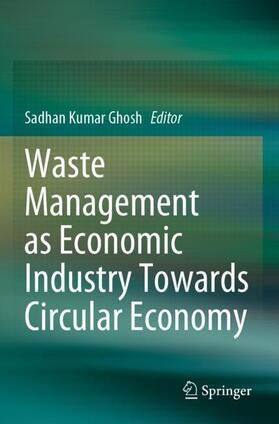 Ghosh | Waste Management as Economic Industry Towards Circular Economy | Buch | sack.de