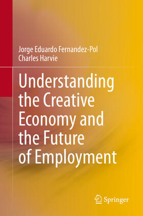 Fernandez-Pol / Harvie | Understanding the Creative Economy and the Future of Employment | Buch | sack.de