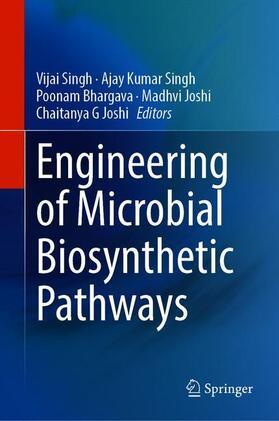 Singh / Singh / Bhargava | Engineering of Microbial Biosynthetic Pathways | Buch | sack.de