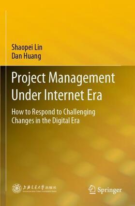 Lin / Huang | Project Management Under Internet Era | Buch | sack.de