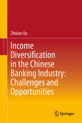 Qu | Income Diversification in the Chinese Banking Industry: Challenges and Opportunities | Buch | sack.de