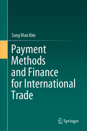 Kim | Payment Methods and Finance for International Trade | Buch | sack.de