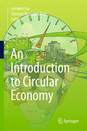 Liu / Ramakrishna | An Introduction to Circular Economy | Buch | sack.de