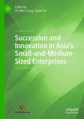 Chung / Au | Succession and Innovation in Asia's Small-and-Medium-Sized Enterprises | Buch | sack.de