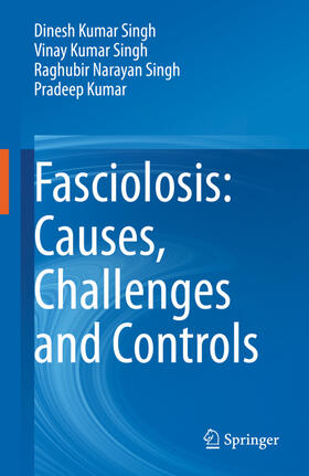 Singh / Singh / Singh | Fasciolosis: Causes, Challenges and Controls | Buch | sack.de