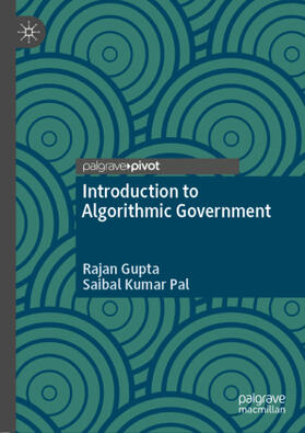Gupta / Pal | Introduction to Algorithmic Government | Buch | sack.de