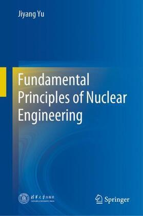 Yu   Fundamental Principles of Nuclear Engineering   Buch   sack.de