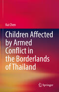 Chen |  Children Affected by Armed Conflict in the Borderlands of Thailand | Buch |  Sack Fachmedien
