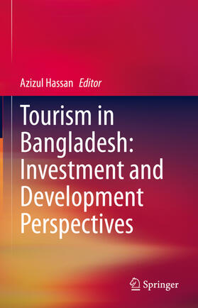 Hassan   Tourism in Bangladesh: Investment and Development Perspectives   Buch   sack.de