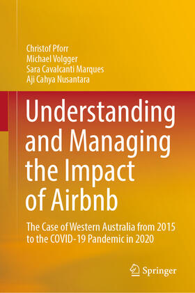Pforr / Volgger / Cavalcanti Marques | Understanding and Managing the Impact of Airbnb: The Case of Western Australia from 2015 to the Covid-19 Pandemic in 2020 | Buch | sack.de