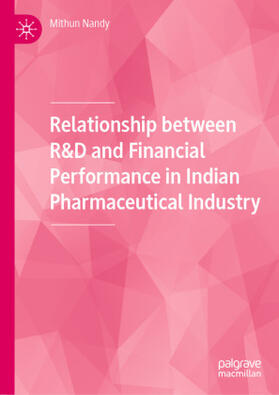 Nandy   Relationship between R&D and Financial Performance in Indian Pharmaceutical Industry   Buch   sack.de