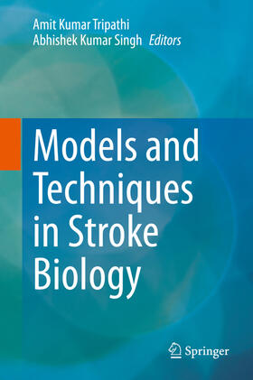 Tripathi / Singh | Models and Techniques in Stroke Biology | Buch | sack.de