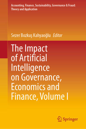 Bozkus Kahyaoglu | The Impact of Artificial Intelligence on Governance, Economics and Finance, Volume I | Buch | sack.de